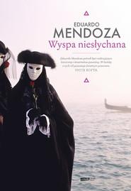 okładka Wyspa niesłychana, Książka | Mendoza Eduardo