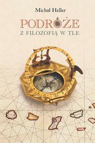okładka Podróże z filozofią w tle, Książka   Michał Heller