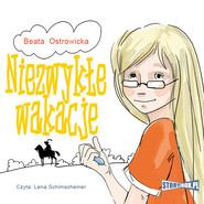 okładka Niezwykłe wakacje, Audiobook   Beata Ostrowicka