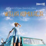 okładka Wielka kumulacja, Audiobook | Krystyna Śmigielska