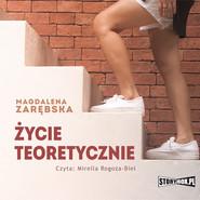 okładka Życie teoretycznie, Audiobook | Magdalena Zarębska
