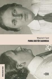 okładka Panna Doktór Sadowska, Ebook | Wojciech Szot