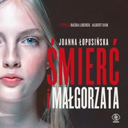 okładka Śmierć i Małgorzata, Audiobook | Joanna Łopusińska