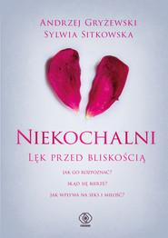 okładka Niekochalni. Lęk przed bliskością, Ebook   Andrzej Gryżewski, Sylwia Sitkowska
