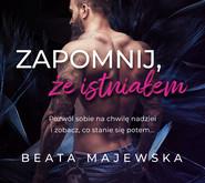 okładka Zapomnij, że istniałem, Audiobook | Beata Majewska