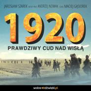 okładka 1920. Prawdziwy Cud nad Wisłą, Audiobook | Jarosław Szarek