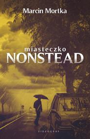 okładka Miasteczko Nonstead, Ebook | Marcin Mortka