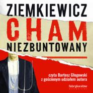 okładka Cham niezbuntowany, Audiobook   Ziemkiewicz Rafał