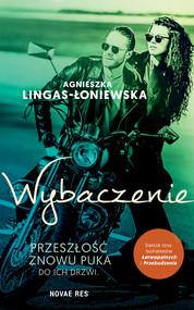 okładka Wybaczenie. Łatwopalni Tom III, Ebook | Agnieszka Lingas-Łoniewska