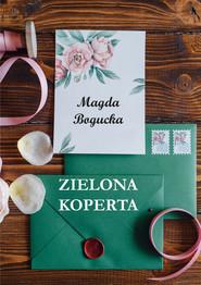 okładka Zielona koperta, Ebook | Magdalena Bogucka
