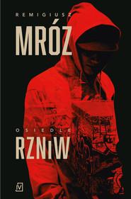 okładka Osiedle RZNiW, Ebook | Remigiusz Mróz