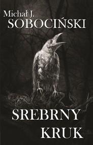 okładka Srebrny Kruk, Ebook | Michał Jan Sobociński