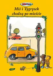 okładka Miś i Tygrysek chodzą po mieście, Książka | Janosch