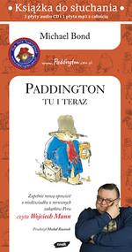 okładka Paddington tu i teraz (audio), Książka   Michael  Bond