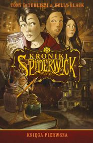 okładka Kroniki Spiderwick. Księga pierwsza, Książka | Tony DiTerlizzi, Holly Black