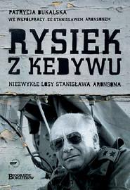 okładka Rysiek z Kedywu. Niezwykłe losy Stanisława Aronsona, Książka | Patrycja Bukalska