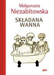 okładka Składana wanna, Książka | Małgorzata Niezabitowska