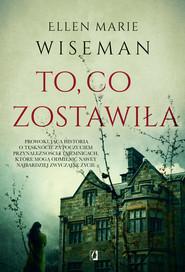 okładka To, co zostawiła, Ebook | Ellen Marie Wiseman