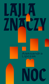 okładka Lajla znaczy noc, Ebook | Lipczak Aleksandra