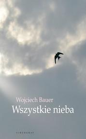 okładka Wszystkie nieba, Ebook   Wojciech Bauer
