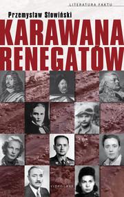 okładka Karawana renegatów, Ebook | Przemysław Słowiński