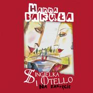 okładka Singielka i Otello. Na zakręcie, Audiobook | Hanna Bakuła
