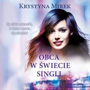 okładka Obca w świecie singli, Audiobook | Krystyna Mirek