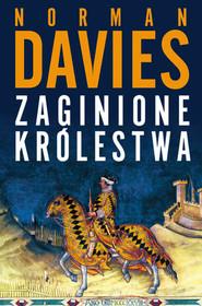 okładka Zaginione królestwa, Książka | Norman Davies