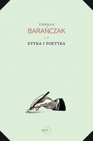 okładka Etyka i poetyka, Książka | Stanisław Barańczak