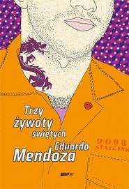 okładka Trzy żywoty świętych, Książka | Mendoza Eduardo
