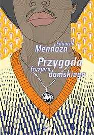 okładka Przygoda fryzjera damskiego , Książka | Mendoza Eduardo