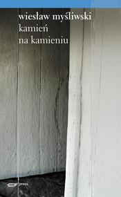 okładka Kamień na kamieniu, Książka | Wiesław Myśliwski