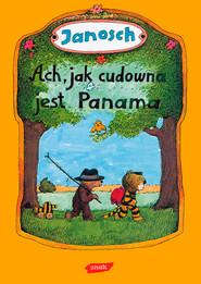 okładka Ach, jak cudowna jest Panama!, Książka | Janosch