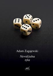 okładka Niewidzialna ręka, Książka   Adam Zagajewski