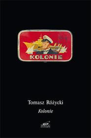 okładka Kolonie, Książka | Tomasz  Różycki