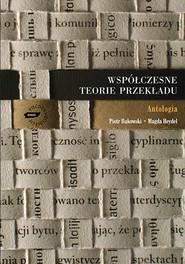 okładka Współczesne teorie przekładu. Antologia, Książka | Bukowski Piotr, Magda Heydel