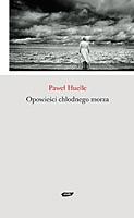 okładka Opowieści chłodnego morza, Książka | Paweł Huelle