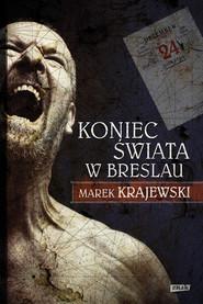 okładka Koniec świata w Breslau, Książka   Marek Krajewski