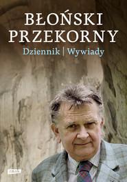 okładka Błoński przekorny. Dziennik. Wywiady, Książka   Jan Błoński