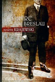 okładka Śmierć w Breslau, Książka   Marek Krajewski