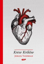 okładka Krew królów. Dramatyczne dzieje hemofilii w europejskich rodach książęcych., Książka | Jürgen Thorwald