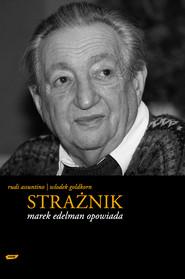 okładka Strażnik. Marek Edelman opowiada, Książka | Marek Edelman, Assuntino Rudi, ...