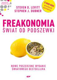 okładka Freakonomia. Świat od podszewki, Książka | D.  Levitt Steven, J. Dubner Stephen