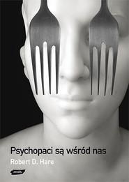 okładka Psychopaci są wśród nas, Książka | D. Hare Robert