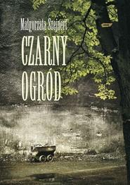 okładka Czarny ogród, Książka | Małgorzata Szejnert