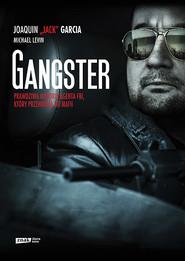 """okładka Gangster. Prawdziwa historia agenta FBI, który przeniknął do mafii, Książka   """"Jack"""" Garcia Joaquin, Michael  Levin"""