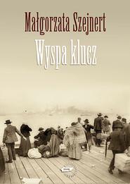 okładka Wyspa klucz, Książka | Małgorzata Szejnert