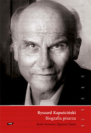 okładka Ryszard Kapuściński. Biografia pisarza, Książka | Nowacka Beata, Ziątek Zygmunt