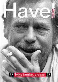 """okładka """"Tylko krótko, proszę"""". Rozmowa z Karelem Hvížd'alą, zapiski, dokumenty  , Książka   Havel Vaclav"""