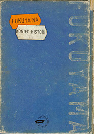 okładka Koniec historii, Książka | Francis Fukuyama